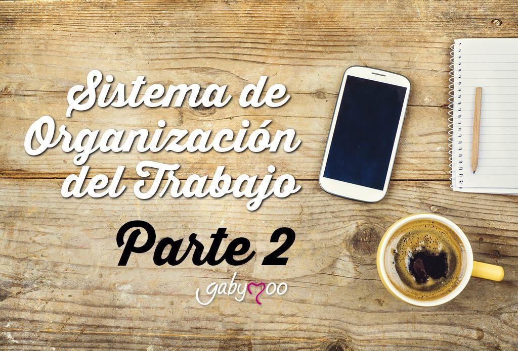 Sistema de Organización del trabajo – Parte 2
