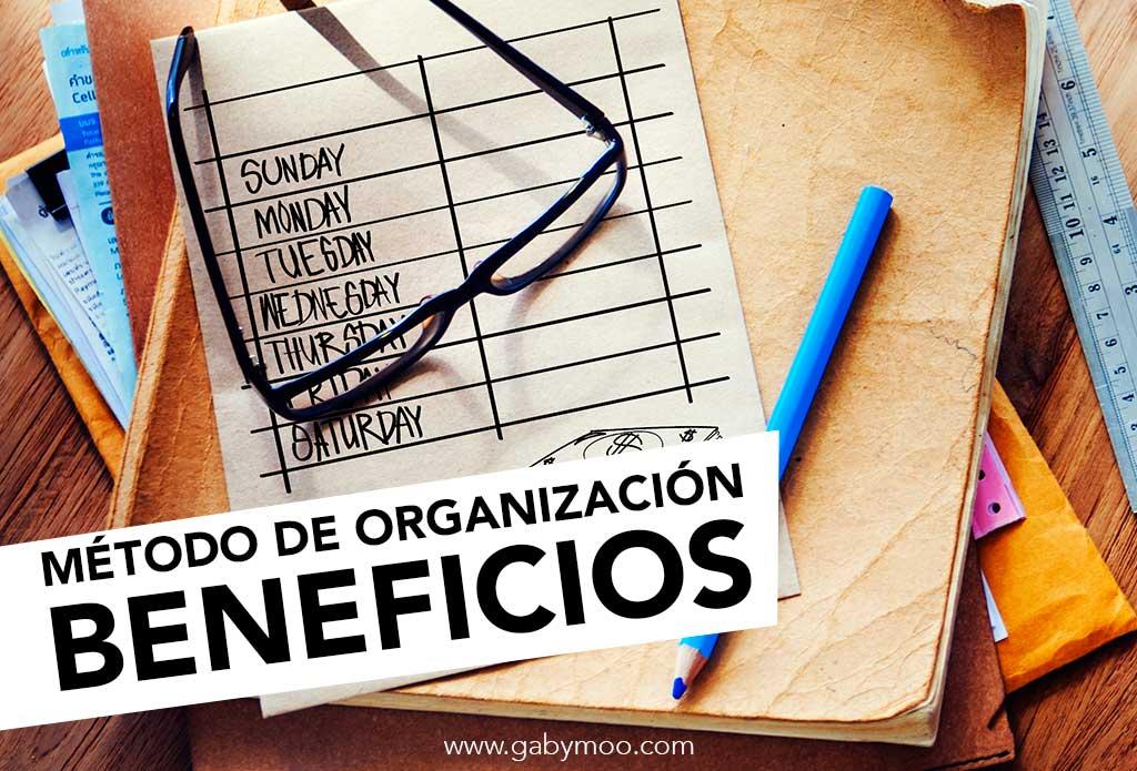Porqué aplicar métodos de organización me ayudo a mejorar mi vida.