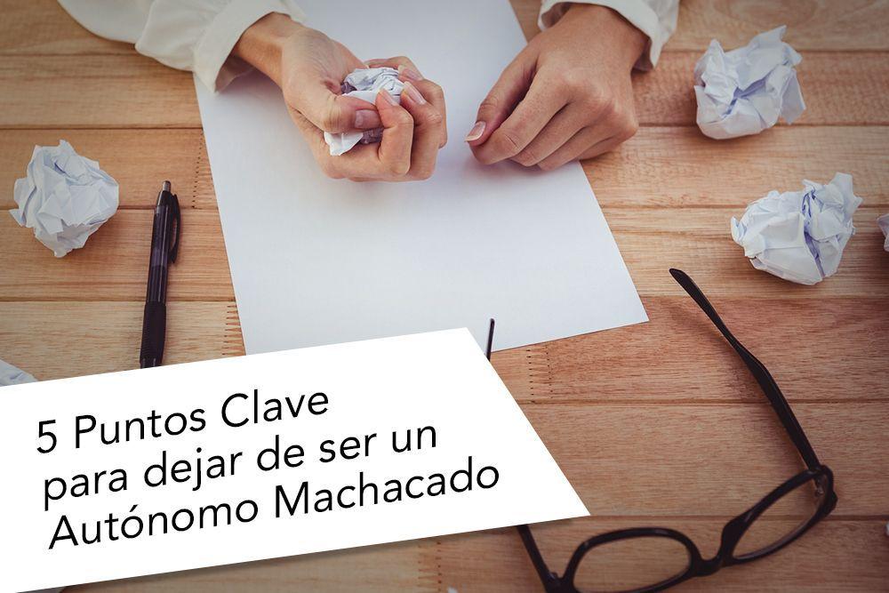 5-Puntos-para-Clave-para-dejar-de-ser-un-autonomo-Machacado-GabyMoo1