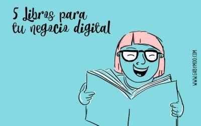 5 libros prácticos para tu negocio Digital